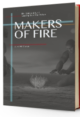 I wrote Makers of Fire to help reorient the church towards the future.